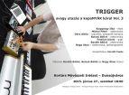 Hírkép:  Folytatódik a TRIGGER - avagy utazás a kopoNYÁK körül című hangversenysorozat a Kortárs Művészeti Intézetben